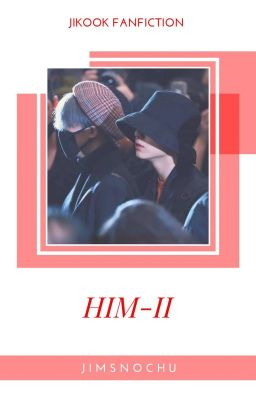 [Jikook] Him - 他《SS2》