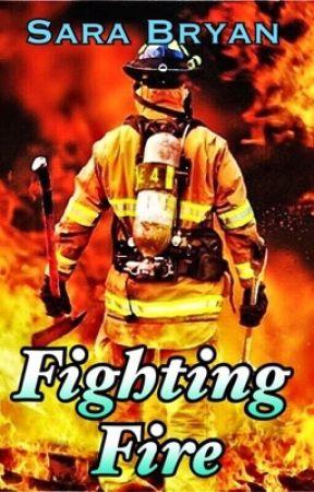 Fighting Fire by Sara_Bryan_