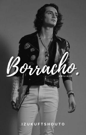 Borracho. [Emiliaco] by OhSehunnieItsMine