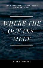 WHERE THE OCEANS MEET by atikaakhairi
