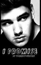 I Promise (Liam Payne Fanfiction) by Tommoyourperf