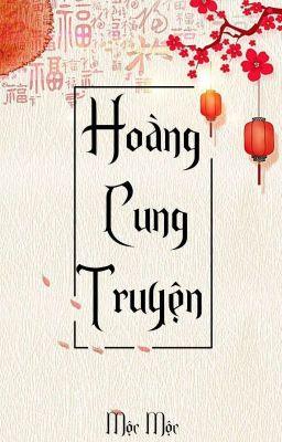 Đọc truyện Hoàng Cung Truyện [Hoàn]