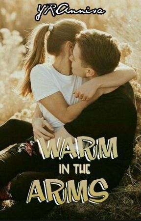 Warm In The Arms ✔ by YRAnnisa99