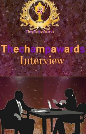 TCA INTERVIEWS by Thechampawards