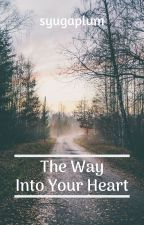 The Way Into Your Heart by syugaplum