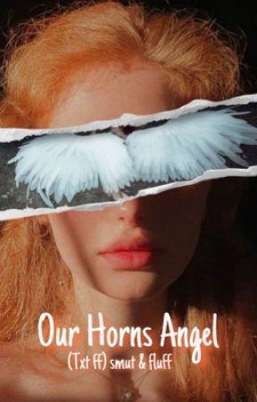 Our Horns Angel (txt ff) smut & fluff  by redcherrysoda