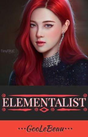 •••ELEMENTALIST••• by GooLeBeau