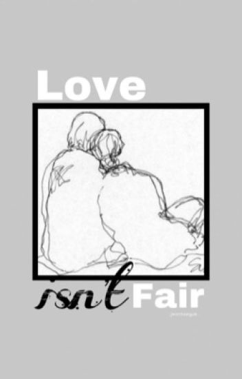 Love Isn't Fair ➳ Minlix