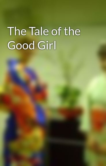 The Tale of the Good Girl by trulover
