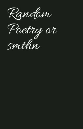 poetry/short stories/random thoughts by LilTrashcann