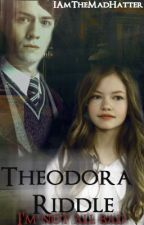 Theodora Riddle {A Harry Potter fanfic} *Completed* by IAmTheMadHatter