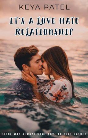 It's a Love-Hate relationship by Keya_Patel14