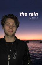 the rain → lashton [#wattys2016] by lashtonnn