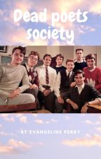 Finally a happy end/ Dead Poets Society (FINISHED) by Evangeline_Perry