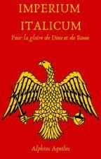 [Imperium Italicum] Le Roi d'Italie by AlphiusAquilus