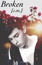 Broken (a Shawn Mendes Fanfiction) by hug_me_mendes