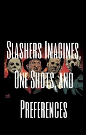 Slashers Imagines, One Shots, and Preferences - Jason