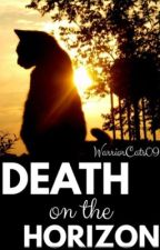 Death on the Horizon || A Warriors Mafia by WarriorCats09