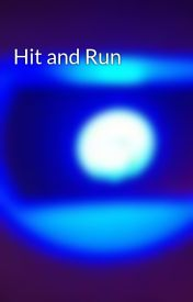 Hit and Run by TimYard