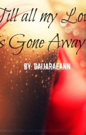 till all my love is gone away part 1 wattpad