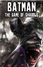 Batman: The Game Of Shadows by DCstories101