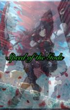 Speed of the Gods {Request} (Ruby Rose X Male Reader) by RyanJersey
