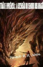Retidão e Opulência: A ascensão do Senhor dos Dragões by RicardoMMJunior