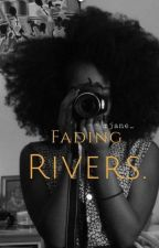 Fading Rivers. [90s Hollywood Romance] by riahjane