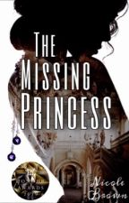 The missing Princess  by NicoleBrown745