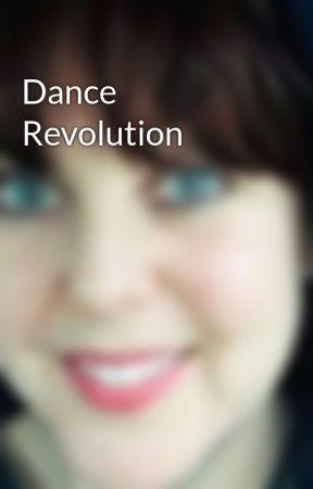 Dance Revolution by LaraSchiffbauer