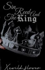 Sin, Reed & The King by xxwild_flower