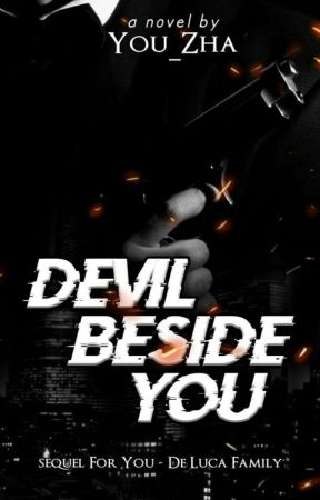 Devil Beside You (sequel For Yo - De luca Family) by you_zHa