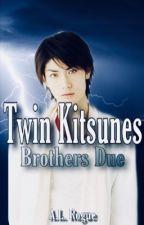 Twin Kitsunes: Brothers Due by XXrogueXlucyXX