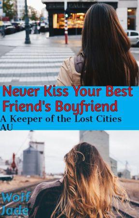 KOTLC: Never Kiss your Best Friend's Boyfriend by Wolf_Jade999