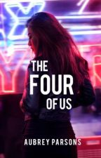 The Four Of Us | Rewrite by AubreyParsons