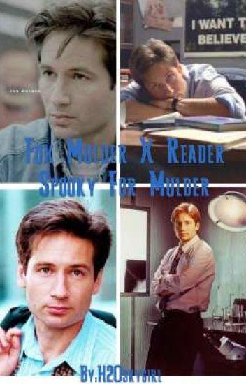 Fox Mulder X Reader Spooky For Mulder