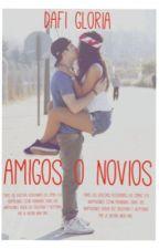 Amigos o novios by DafiGloria