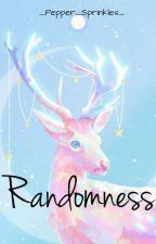 Randomness  by _Pepper_Sprinkles_