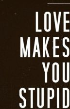 Love Makes You Stupid by dee_falashaf