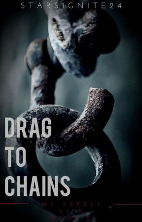 MVL2: Drag To Chains ✔️ [Under Editing] by StarsIgnite24