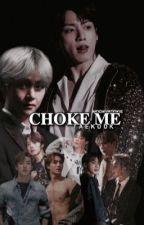 Choke me. | TAEKOOK| by mochivkookie