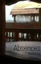 Absences by Skullerina