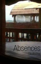 Absences by Skullerina