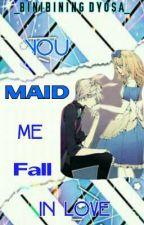 You MAID Me Fall In Love by _BinibiningDyosa_