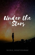 Under the Stars by nicole_ivegotcourage