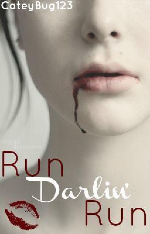 Run Darlin' Run by CateyBug123
