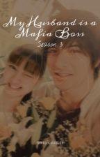 My Husband is a Mafia Boss (Season 3) Fan Continuation by alyssackofrice