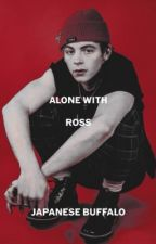 Alone With Ross by japanese_buffalo