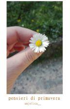 Pensieri di primavera by anjelica__