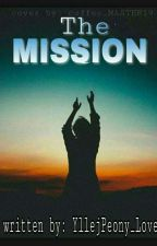 The Mission by YllejPeony_Love